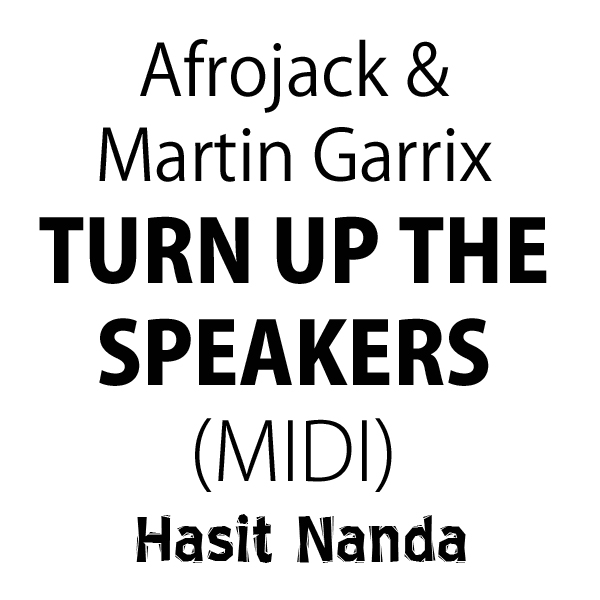 Afrojack & Martin Garrix - Turn Up The Speakers (MIDI file)