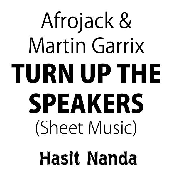 Afrojack & Martin Garrix - Turn Up The Speakers (Sheet Music)