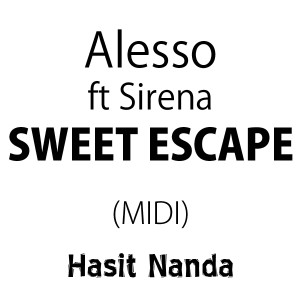 Alesso - Sweet Escape ft. Sirena (MIDI file)