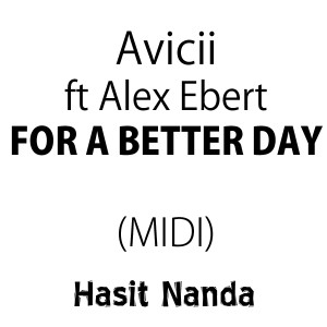 Avicii ft. Alex Ebert - For A Better Day (MIDI)