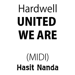 Hardwell ft Amba Shepherd - United We Are (MIDI)