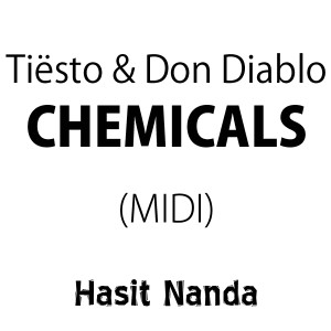 Tiësto & Don Diablo - Chemicals (MIDI)