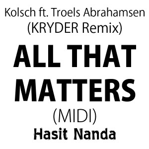 Kölsch - All That Matters - Kryder Remix (MIDI)