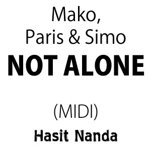 Mako, Paris & Simo - Not Alone (MIDI)