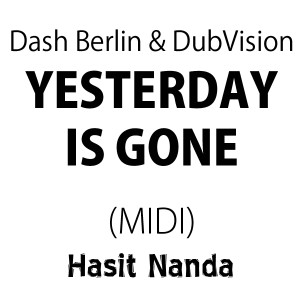 Dash Berlin & DubVision - Yesterday Is Gone (MIDI)