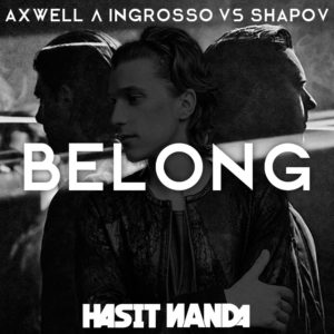 Axwell Λ Ingrosso & Shapov - Belong
