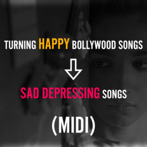 MIDI - HAPPY to SAD BOLLYWOOD