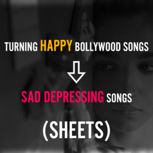 SHEETS - HAPPY to SAD BOLLYWOOD