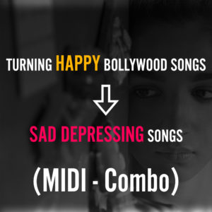 MIDI Discounted COMBO - (Happy Bollywood Songs to Sad Songs)