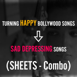 Sheets Discounted COMBO - (Happy Bollywood Songs to Sad Songs)